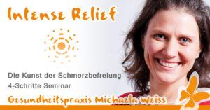 Intense Relief, Die Kunst der Schmerzbefreiung - Michaela Weiss - Workshop